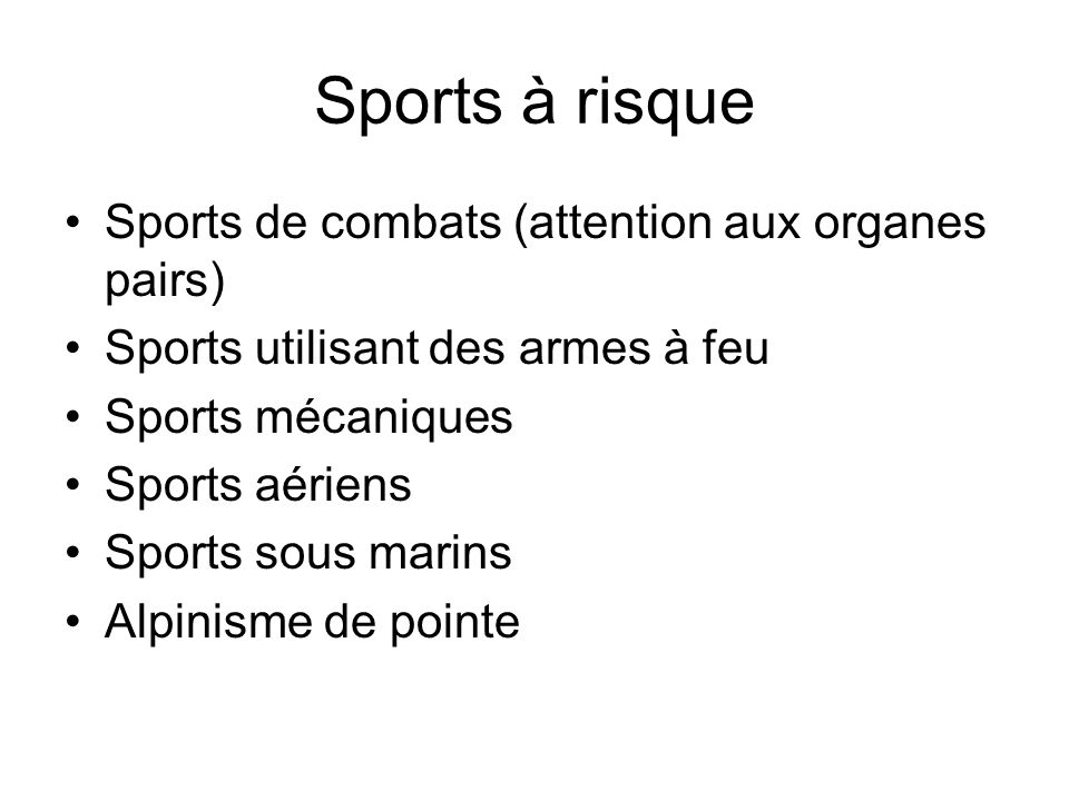 Sports à risque Sports de combats (attention aux organes pairs)