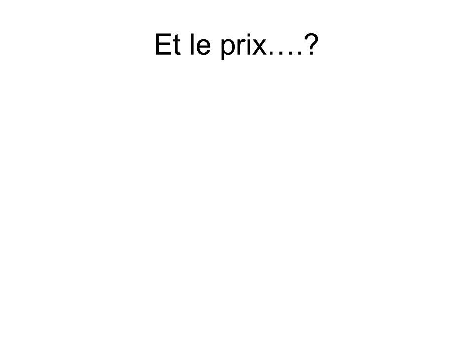 Et le prix….