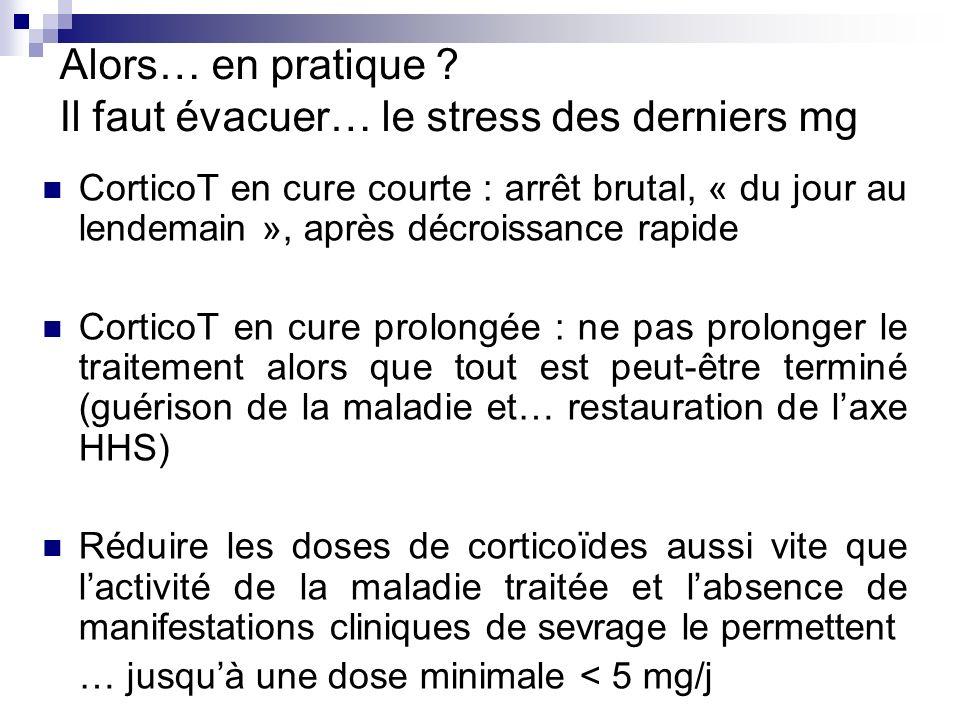 Alors… en pratique Il faut évacuer… le stress des derniers mg