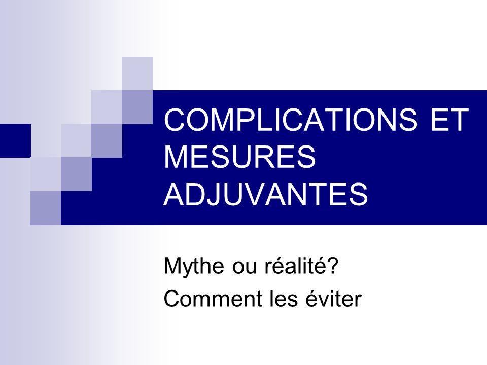 COMPLICATIONS ET MESURES ADJUVANTES