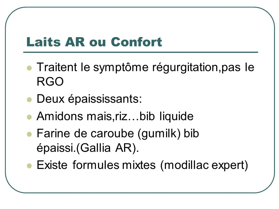 Laits AR ou Confort Traitent le symptôme régurgitation,pas le RGO