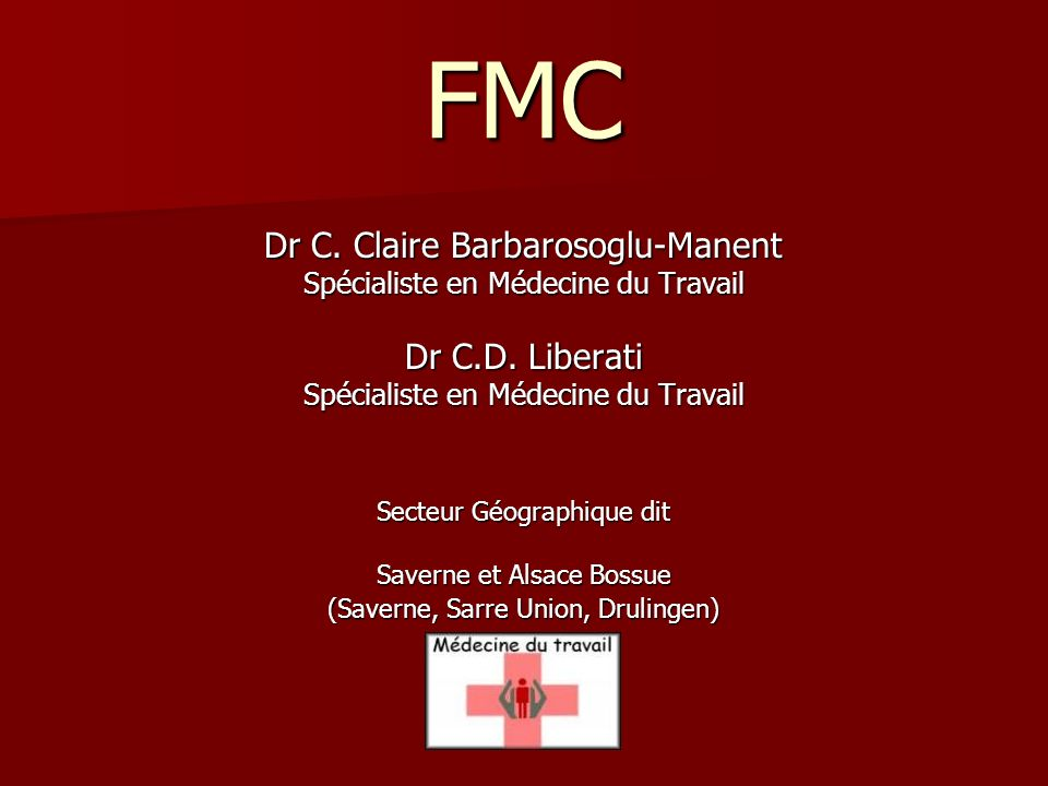 FMC Dr C. Claire Barbarosoglu-Manent Dr C.D. Liberati