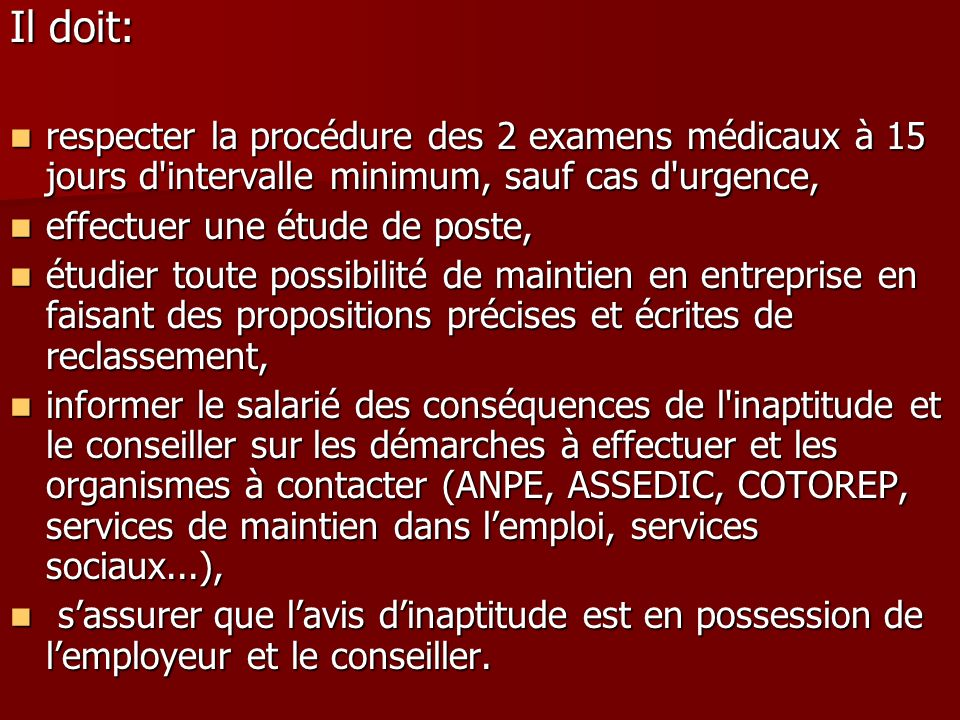 Il doit: respecter la procédure des 2 examens médicaux à 15 jours d intervalle minimum, sauf cas d urgence,