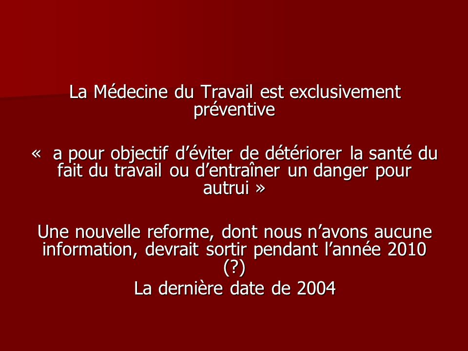 La Médecine du Travail est exclusivement préventive