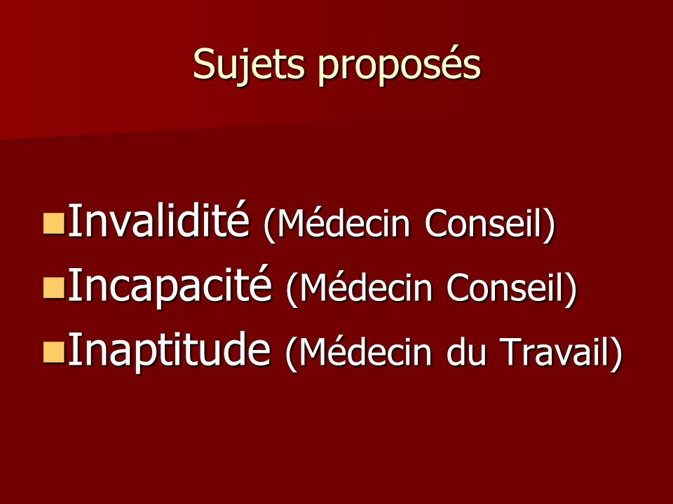 Invalidité (Médecin Conseil) Incapacité (Médecin Conseil)