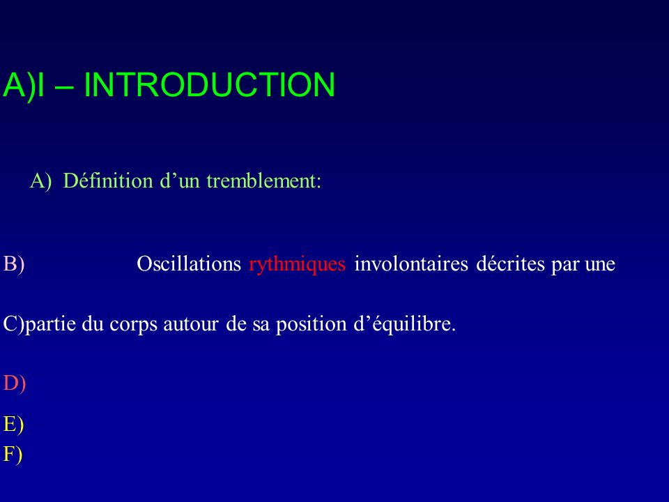 I – INTRODUCTION Définition d'un tremblement: