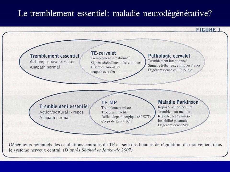 Le tremblement essentiel: maladie neurodégénérative