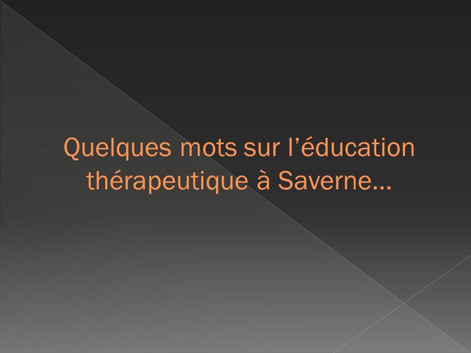 Quelques mots sur l'éducation thérapeutique à Saverne…