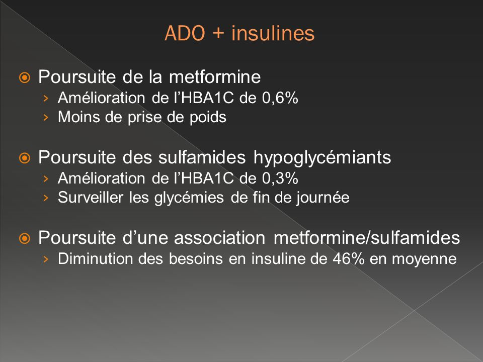 ADO + insulines Poursuite de la metformine