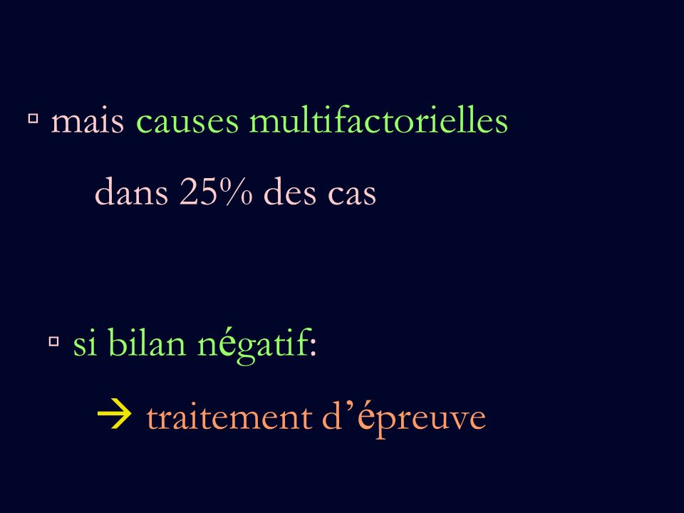 ▫ mais causes multifactorielles