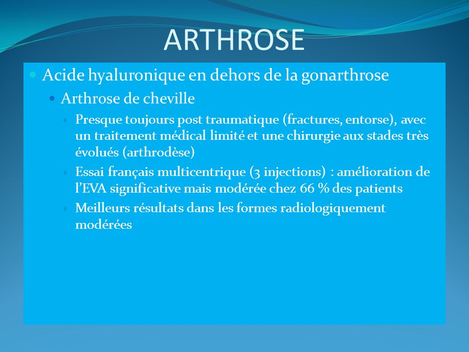 ARTHROSE Acide hyaluronique en dehors de la gonarthrose