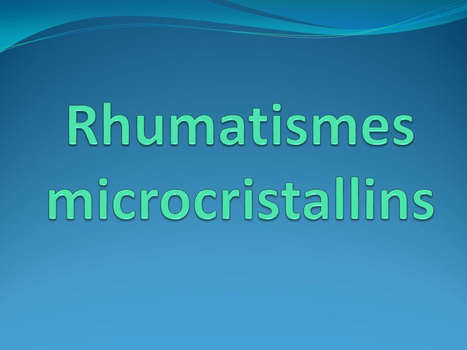 Rhumatismes microcristallins