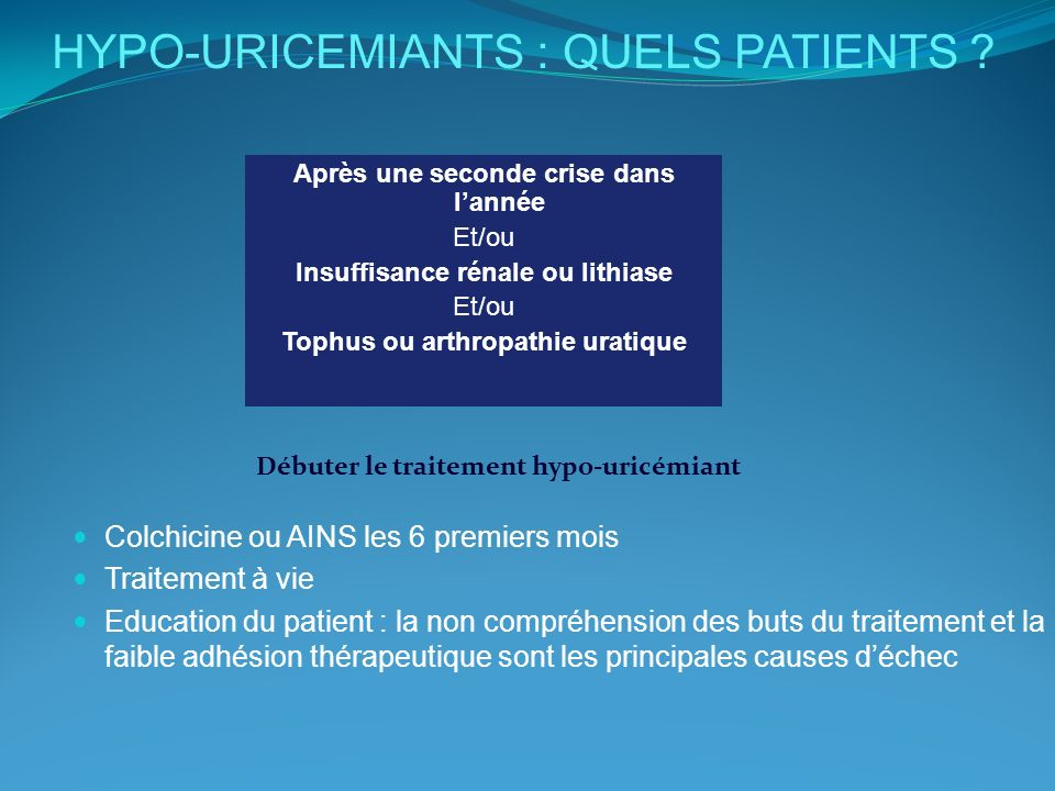 HYPO-URICEMIANTS : QUELS PATIENTS