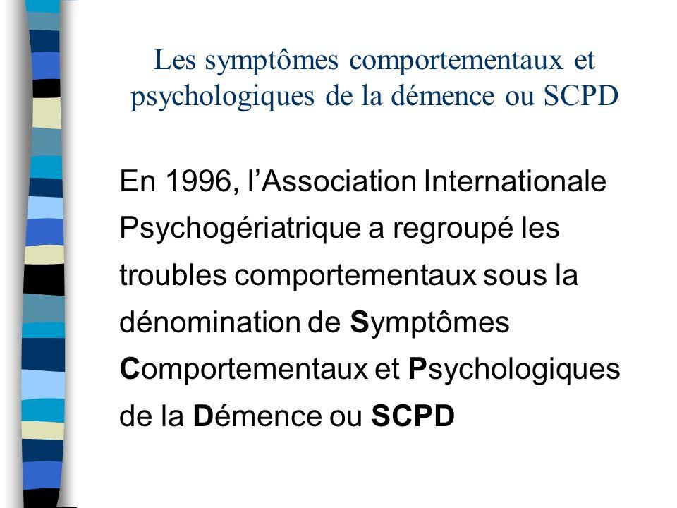 Les symptômes comportementaux et psychologiques de la démence ou SCPD