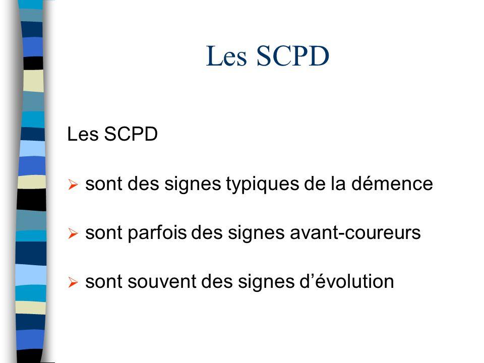 Les SCPD Les SCPD sont des signes typiques de la démence