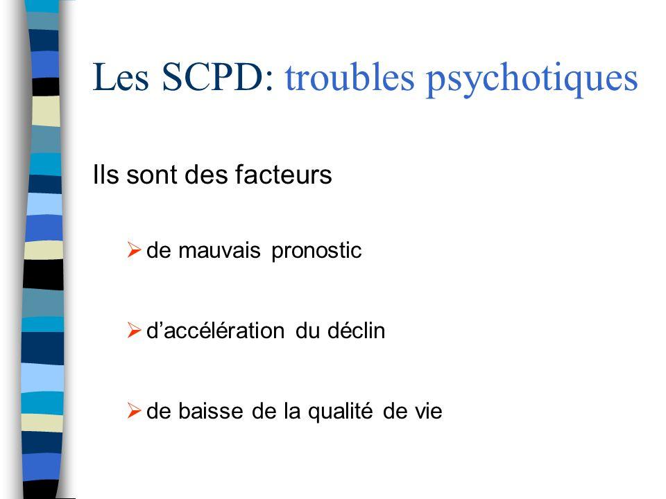 Les SCPD: troubles psychotiques