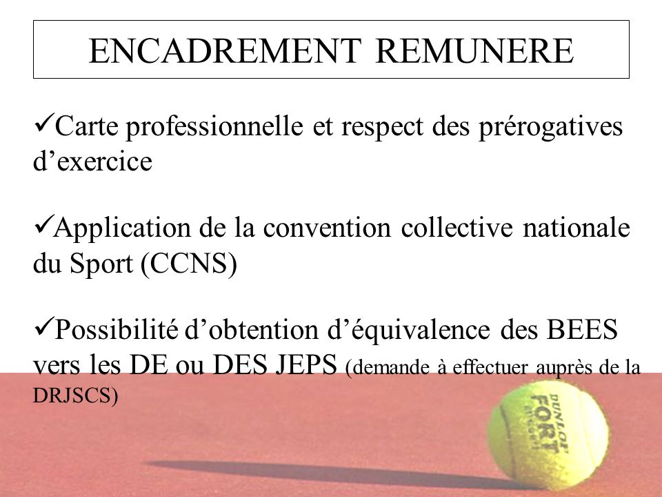 ENCADREMENT REMUNERE Carte professionnelle et respect des prérogatives d'exercice. Application de la convention collective nationale du Sport (CCNS)