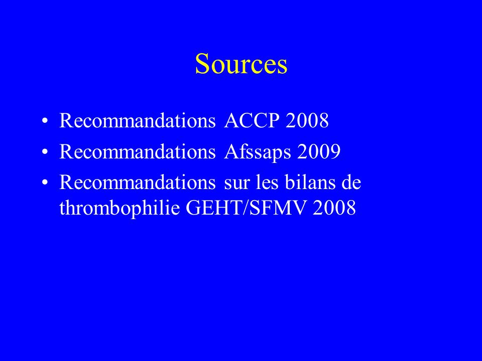 Sources Recommandations ACCP 2008 Recommandations Afssaps 2009