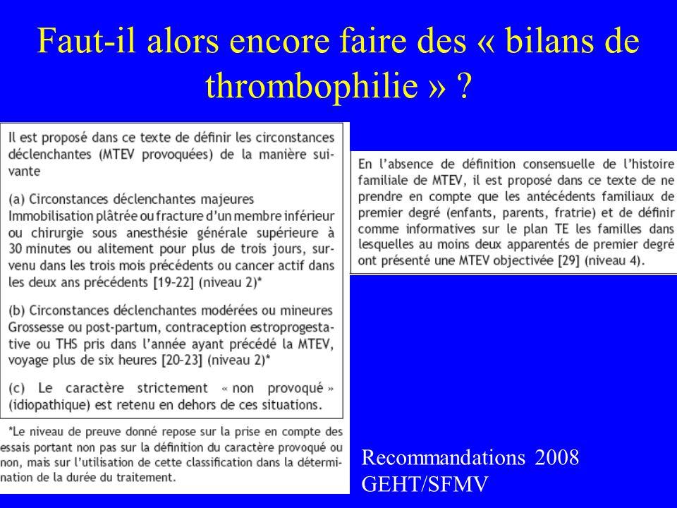 Faut-il alors encore faire des « bilans de thrombophilie »