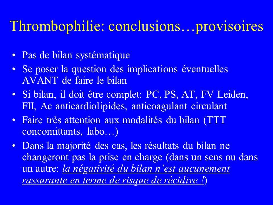 Thrombophilie: conclusions…provisoires