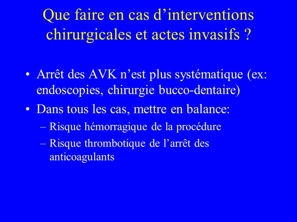 Que faire en cas d'interventions chirurgicales et actes invasifs