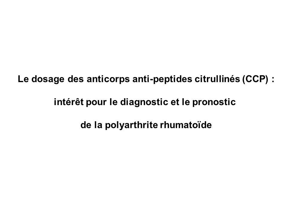 Le dosage des anticorps anti-peptides citrullinés (CCP) :