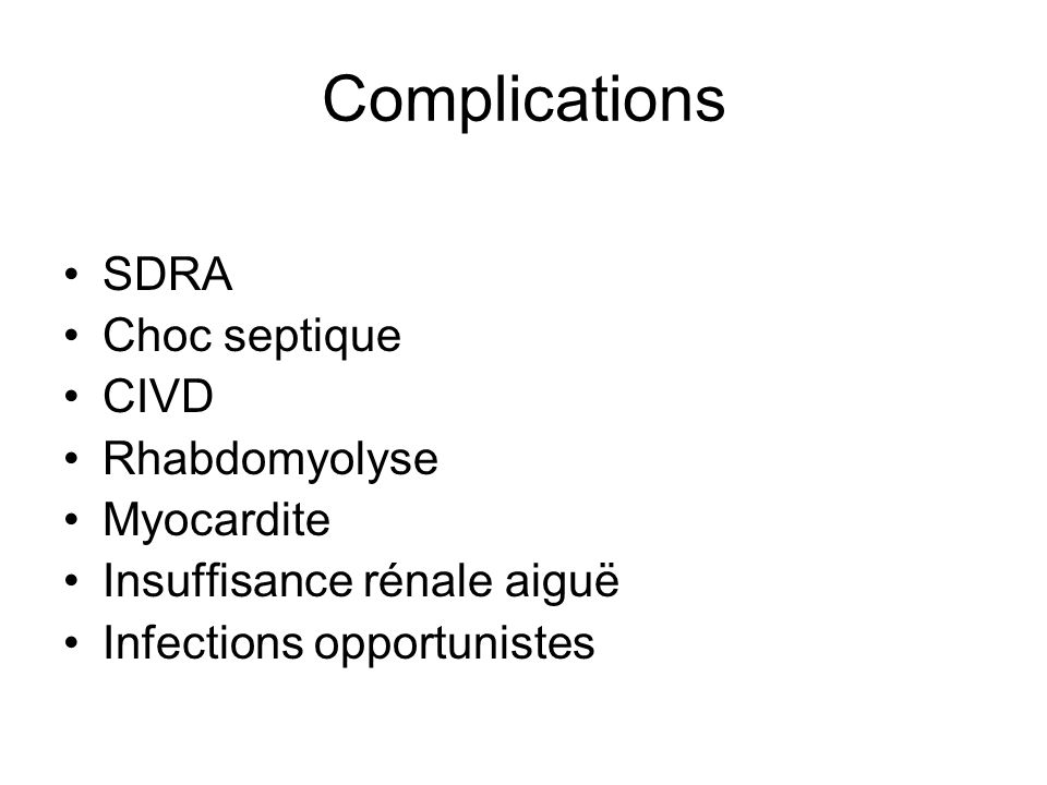 Complications SDRA Choc septique CIVD Rhabdomyolyse Myocardite
