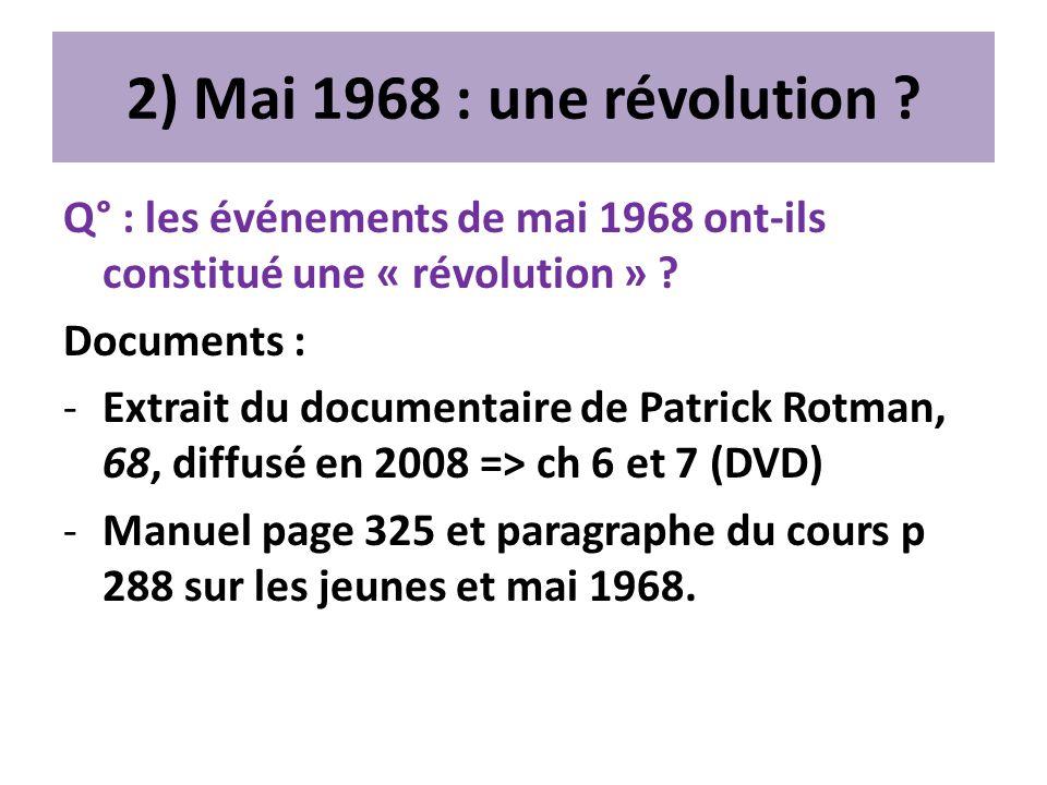 2) Mai 1968 : une révolution Q° : les événements de mai 1968 ont-ils constitué une « révolution »