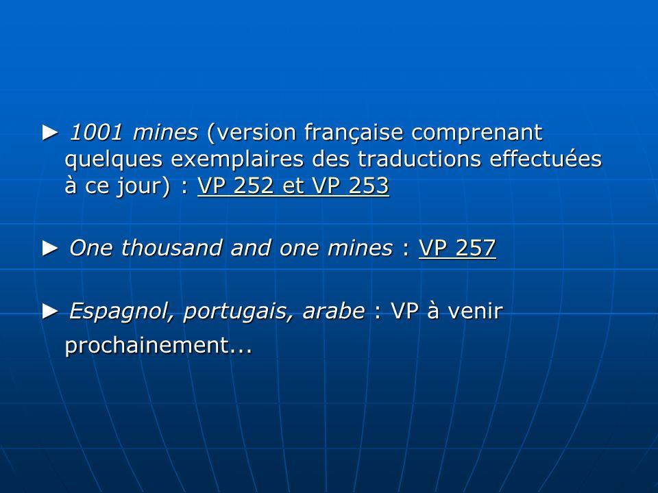 ► 1001 mines (version française comprenant quelques exemplaires des traductions effectuées à ce jour) : VP 252 et VP 253