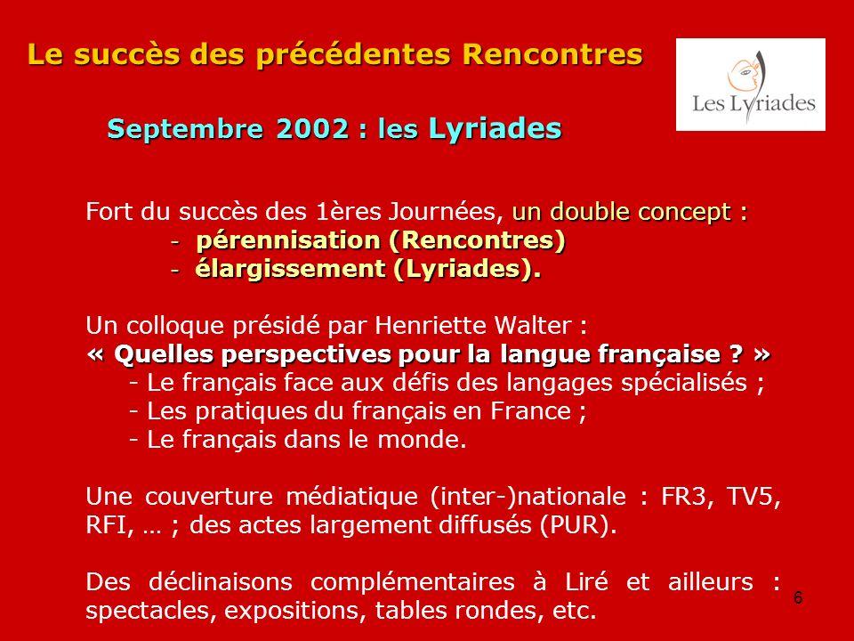 Le succès des précédentes Rencontres Septembre 2002 : les Lyriades