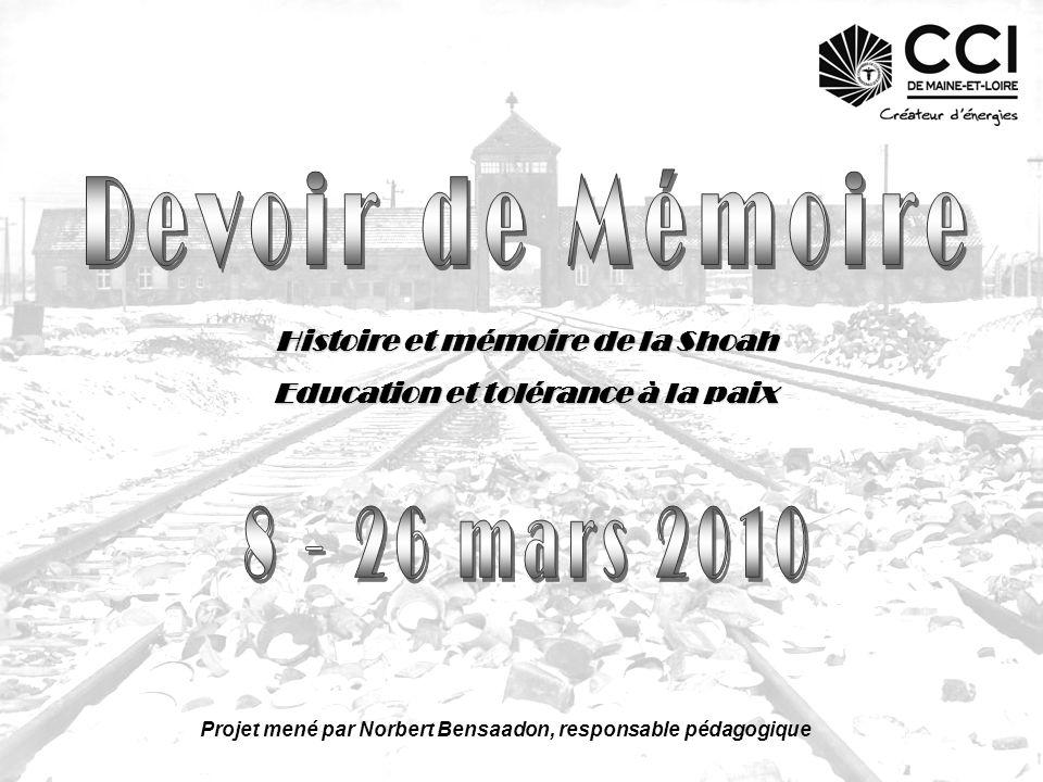 Devoir de Mémoire 8 - 26 mars 2010 Histoire et mémoire de la Shoah