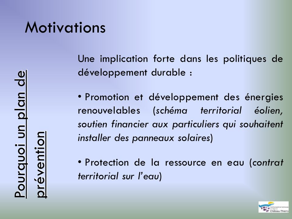 Motivations Pourquoi un plan de prévention