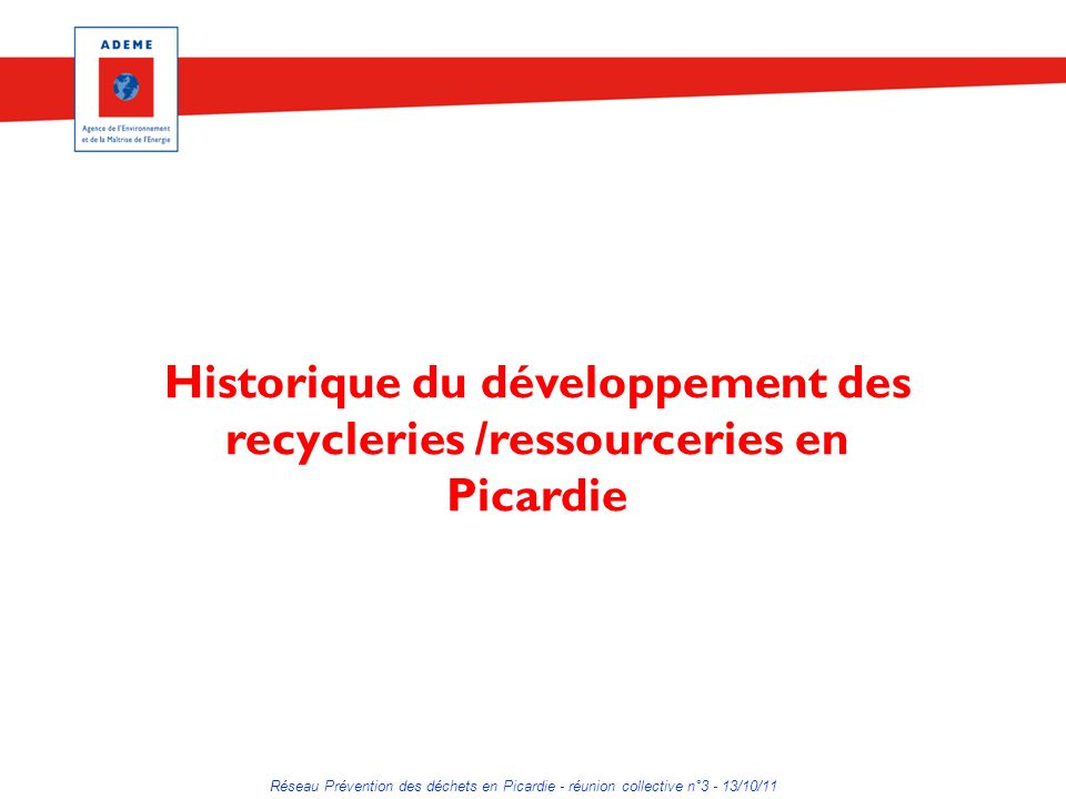 Historique du développement des recycleries /ressourceries en Picardie