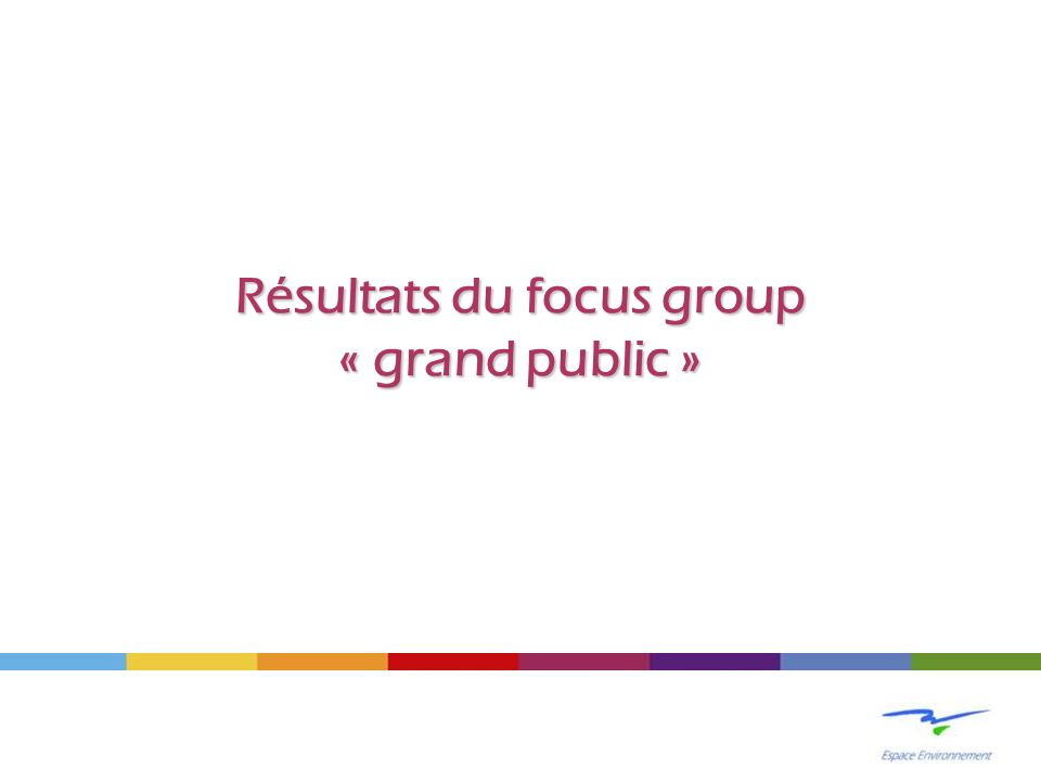 Résultats du focus group « grand public »