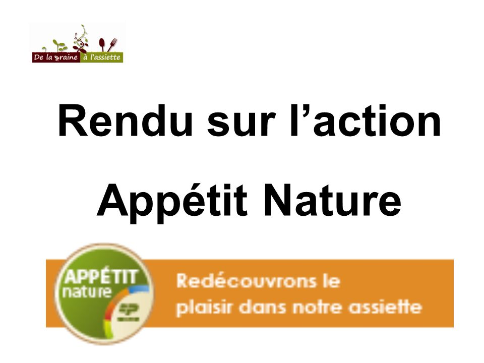 Rendu sur l'action Appétit Nature