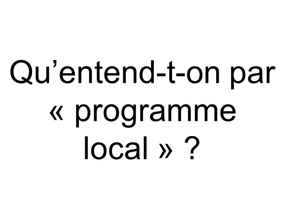 Qu'entend-t-on par « programme local »