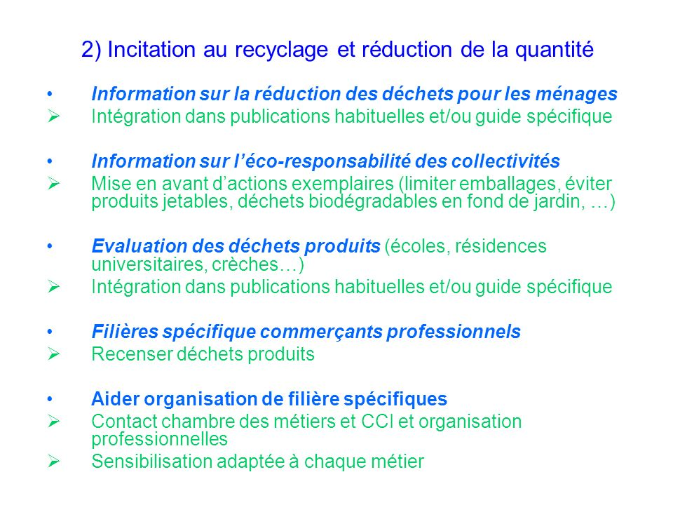 2) Incitation au recyclage et réduction de la quantité