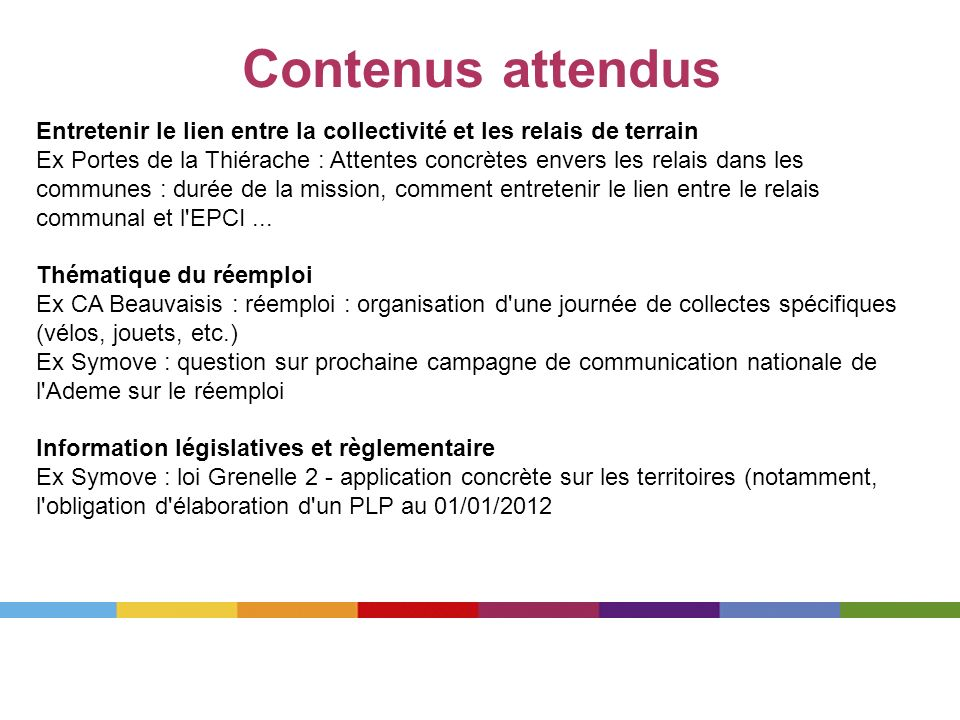 Contenus attendus Entretenir le lien entre la collectivité et les relais de terrain.