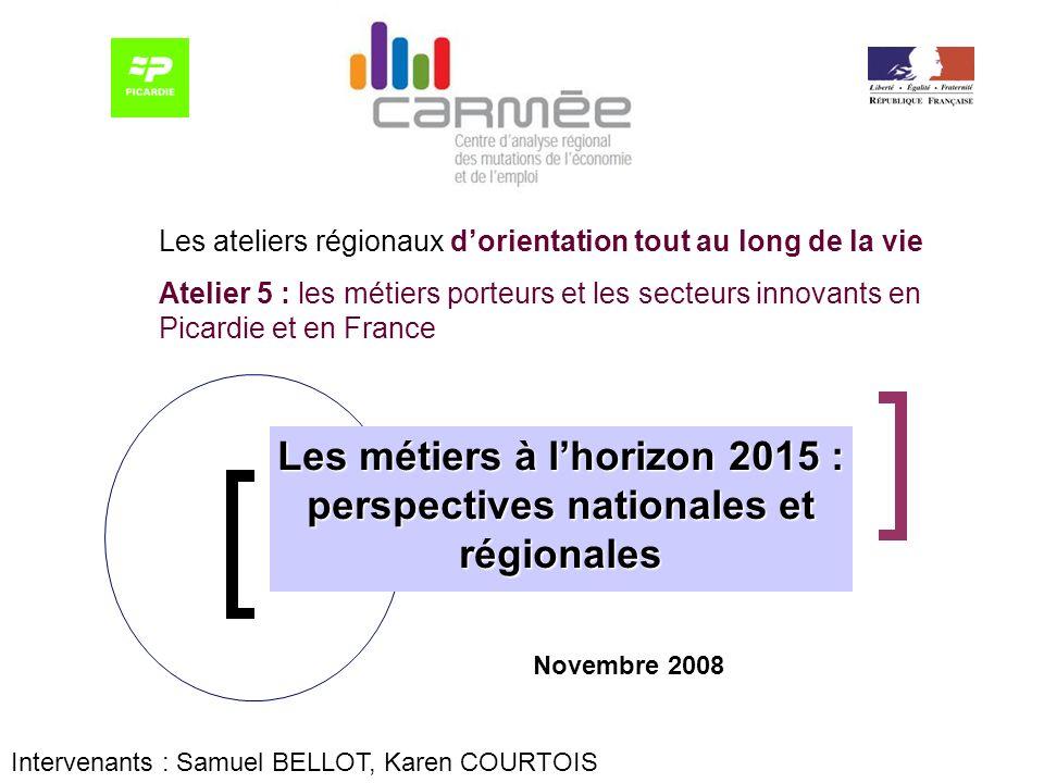 Les métiers à l'horizon 2015 : perspectives nationales et régionales