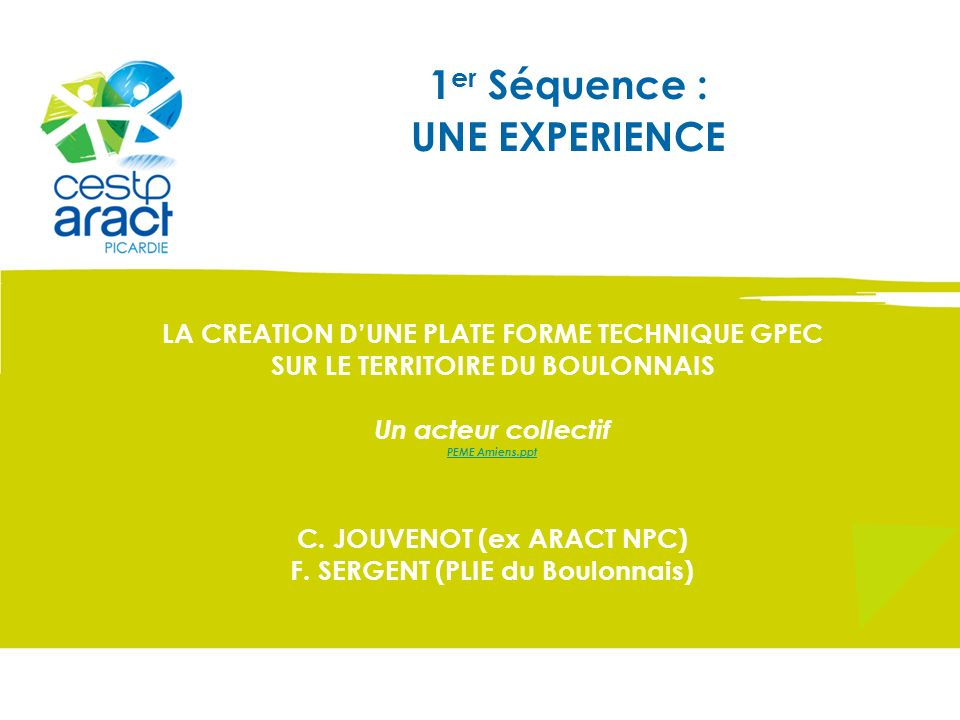 1er Séquence : UNE EXPERIENCE