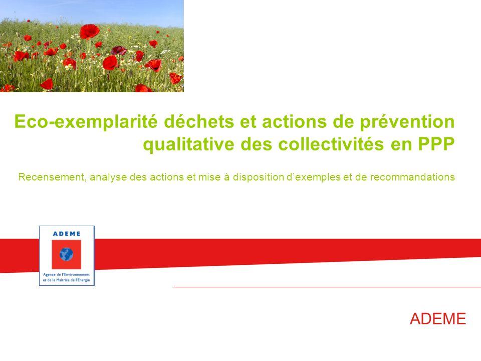 Eco-exemplarité déchets et actions de prévention qualitative des collectivités en PPP Recensement, analyse des actions et mise à disposition d'exemples et de recommandations