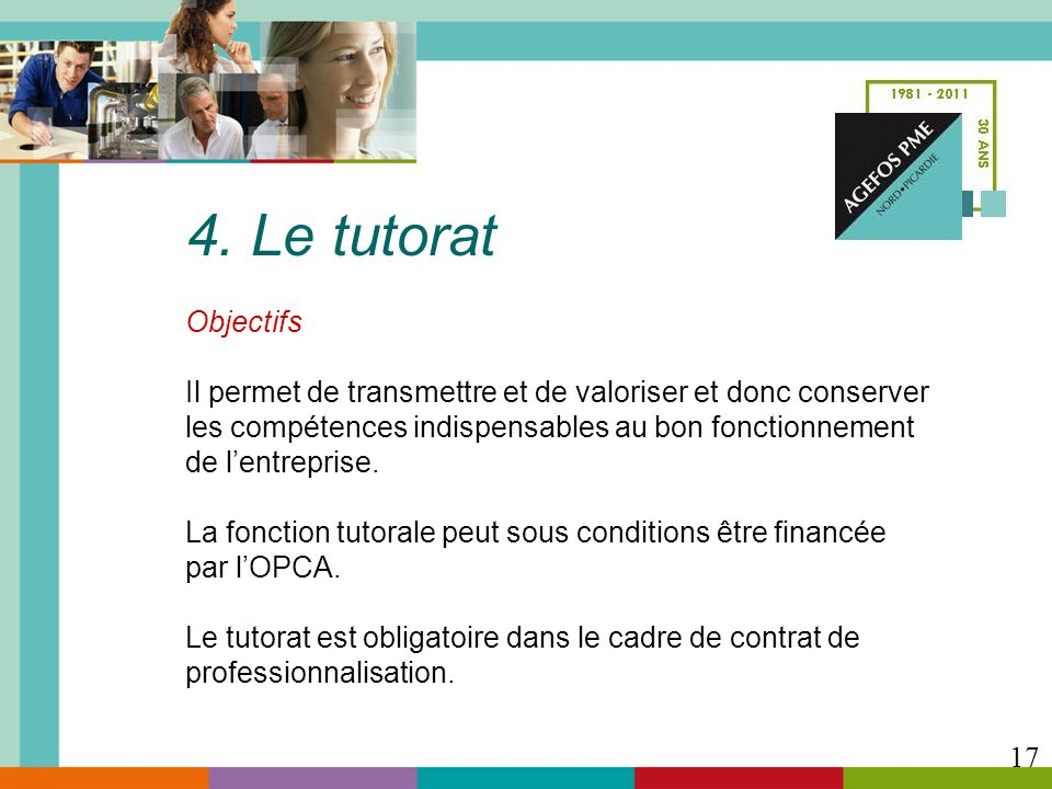 4. Le tutoratObjectifs. Il permet de transmettre et de valoriser et donc conserver. les compétences indispensables au bon fonctionnement.