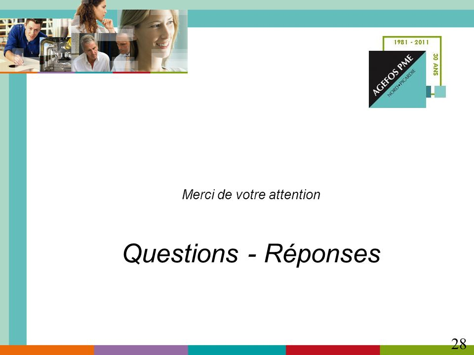 Merci de votre attention Questions - Réponses