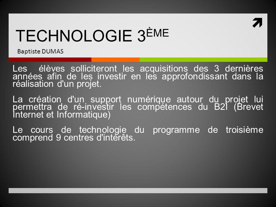 TECHNOLOGIE 3ÈME Baptiste DUMAS.