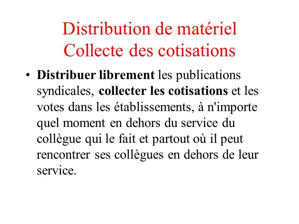 Distribution de matériel Collecte des cotisations
