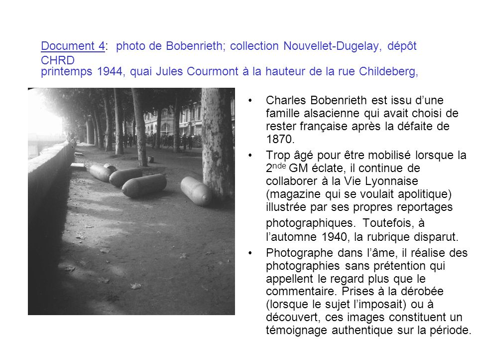 Document 4: photo de Bobenrieth; collection Nouvellet-Dugelay, dépôt CHRD printemps 1944, quai Jules Courmont à la hauteur de la rue Childeberg,