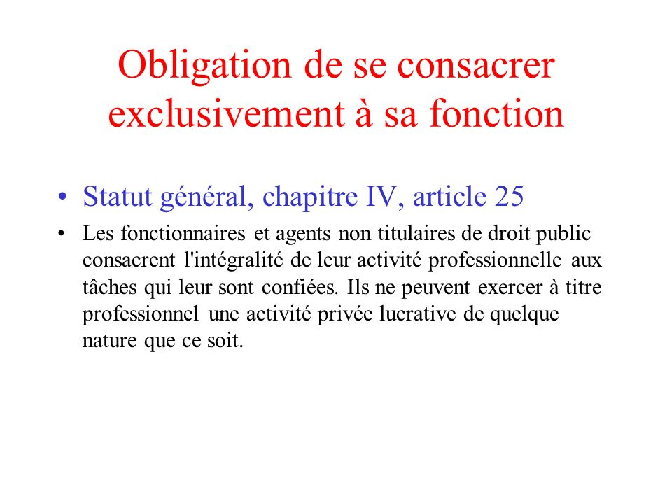 Obligation de se consacrer exclusivement à sa fonction