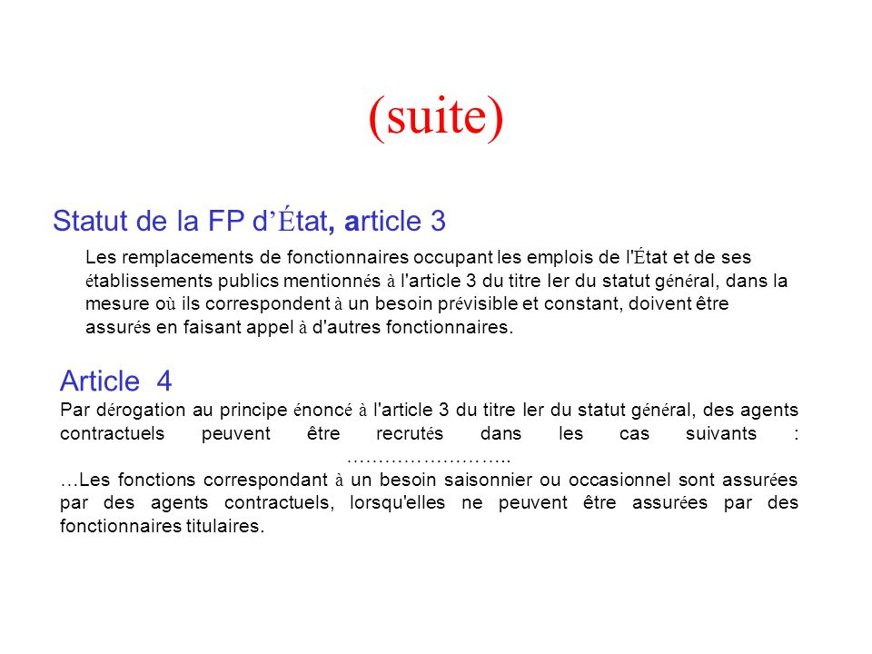 (suite) Statut de la FP d'État, article 3 Article 4