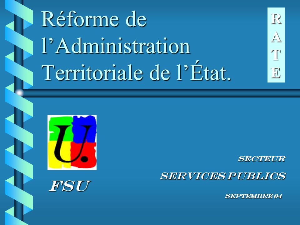 Réforme de l'Administration Territoriale de l'État.