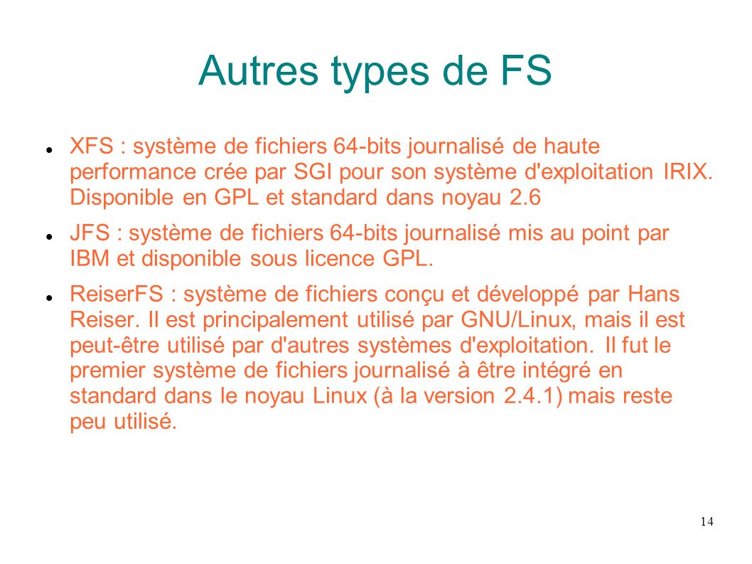 Autres types de FS
